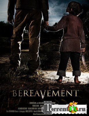 Злоумышленник 2 / Тяжелая утрата / Bereavement (2010) HDRip