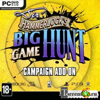 Borderlands 2: Sir Hammerlock's Big Game Hunt (2013) PC | RePack от dr.Alex