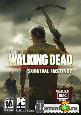The Walking Dead: Survival Instinct (2013) PC RePack от R.G. Revenants