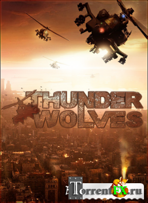 Thunder Wolves (2013) PC | RePack от =Чувак=