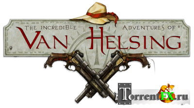 Van Helsing. Новая история / The Incredible Adventures of Van Helsing [v 1.1.10] (2013) PC | Патч
