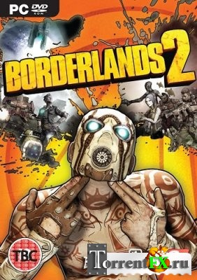 Borderlands 2 [v 1.8.0 + 35 DLC] (2012) PC | Repack от R.G. Revenants