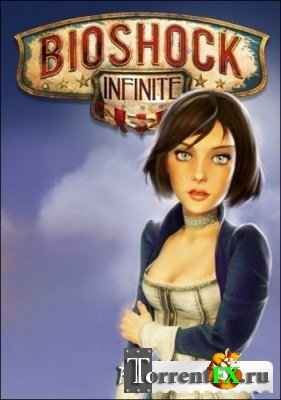BioShock Infinite (2013) PC | Repack от R.G. Catalyst