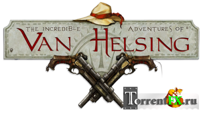 Van Helsing. Новая история / The Incredible Adventures of Van Helsing [v 1.2.1] (2013) PC | Патч