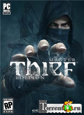 Thief: Master Thief Edition [Update 1] (2014) PC | RePack