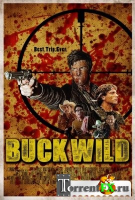 ����� ������ / Buck Wild (2013) WEB-DLRip