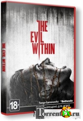 The Evil Within (2014) PC | RePack от xatab