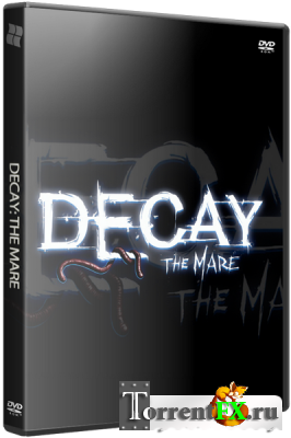 Decay: The Mare (2015) PC | RePack от xGhost