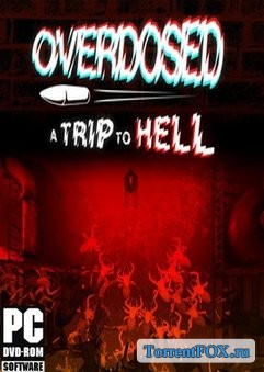 Overdosed: A Trip To Hell