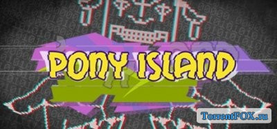 Pony island rus скачать торрент