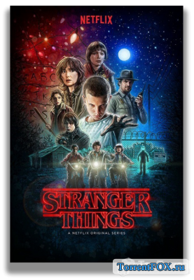 Очень странные дела / Stranger Things (1 сезон 2016)