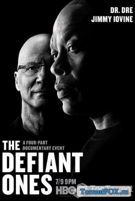 Непокорные / The Defiant Ones (1 сезон 2017)