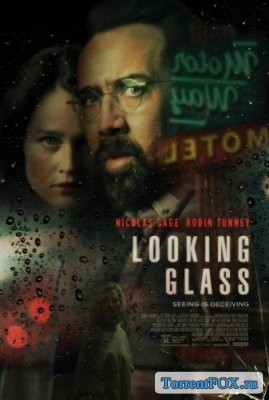 Зеркало / Looking Glass (2018)