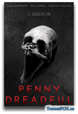 Страшные сказки / Penny Dreadful (3 сезон 2016)