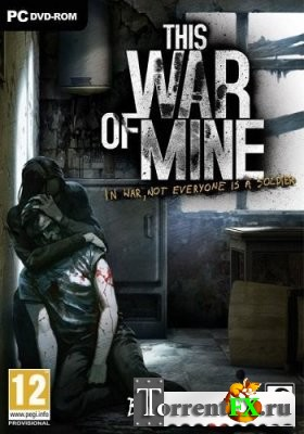 This War of Mine [Update 2] (2014) PC | RePack от Let'sPlay